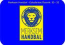 Merksem Handbal – Estudiantes Doornik  30 – 32